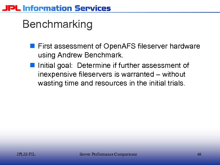 Benchmarking n First assessment of Open. AFS fileserver hardware using Andrew Benchmark. n Initial