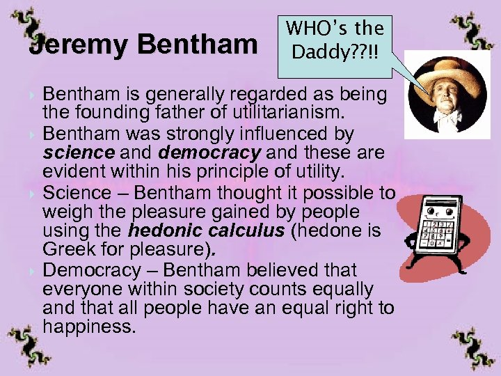 Jeremy Bentham WHO's the Daddy? ? !! Bentham is generally regarded as being the
