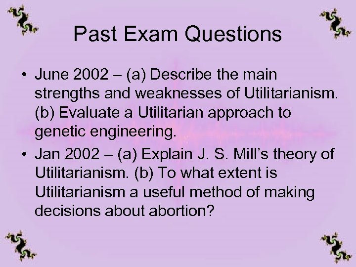 Past Exam Questions • June 2002 – (a) Describe the main strengths and weaknesses