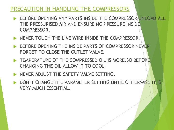 PRECAUTION IN HANDLING THE COMPRESSORS BEFORE OPENING ANY PARTS INSIDE THE COMPRESSOR UNLOAD ALL