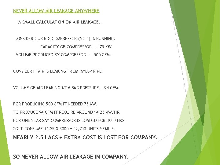NEVER ALLOW AIR LEAKAGE ANYWHERE A SMALL CALCULATION ON AIR LEAKAGE. CONSIDER OUR BIG