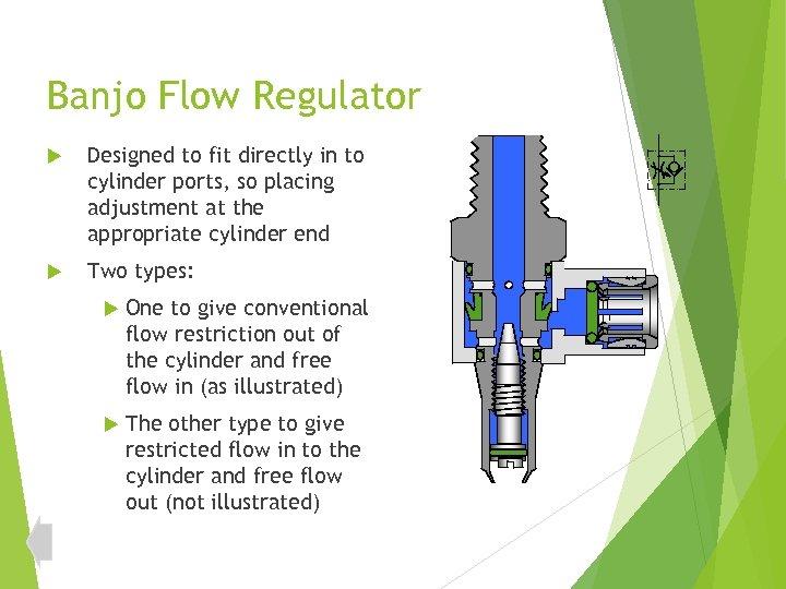 Banjo Flow Regulator Designed to fit directly in to cylinder ports, so placing adjustment