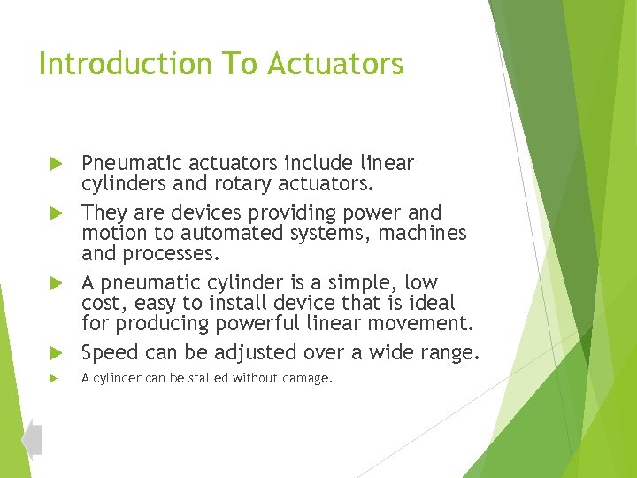 Introduction To Actuators Pneumatic actuators include linear cylinders and rotary actuators. They are devices