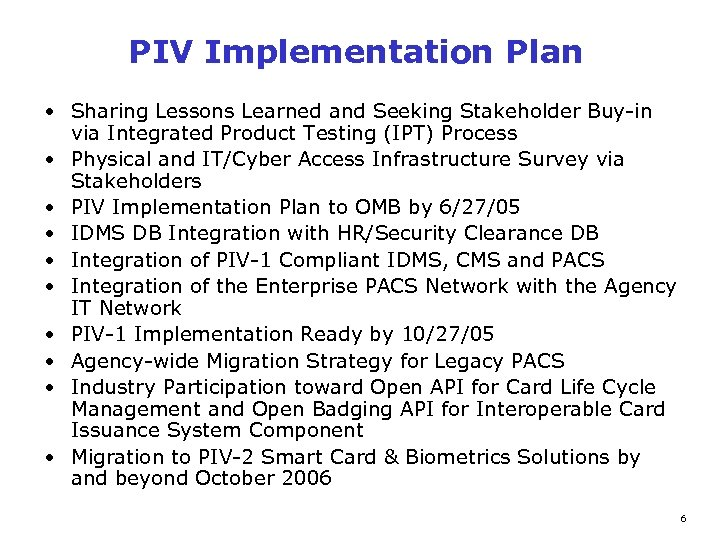 PIV Implementation Plan • Sharing Lessons Learned and Seeking Stakeholder Buy-in via Integrated Product