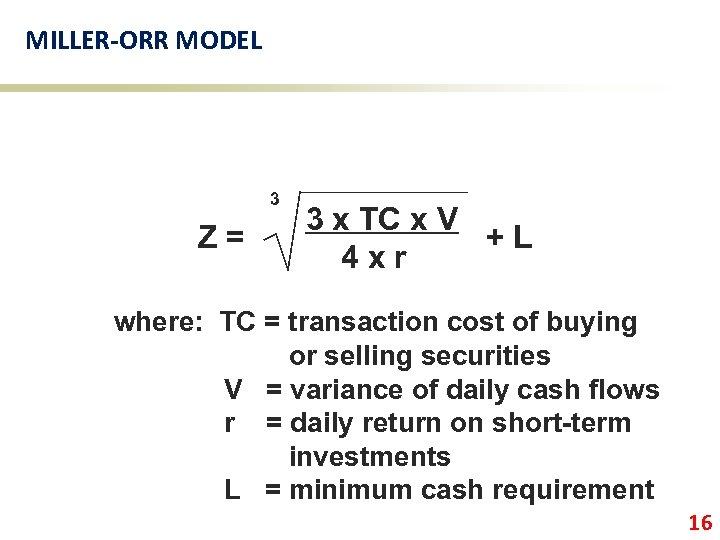 MILLER-ORR MODEL 3 Z= 3 x TC x V +L 4 xr where: TC