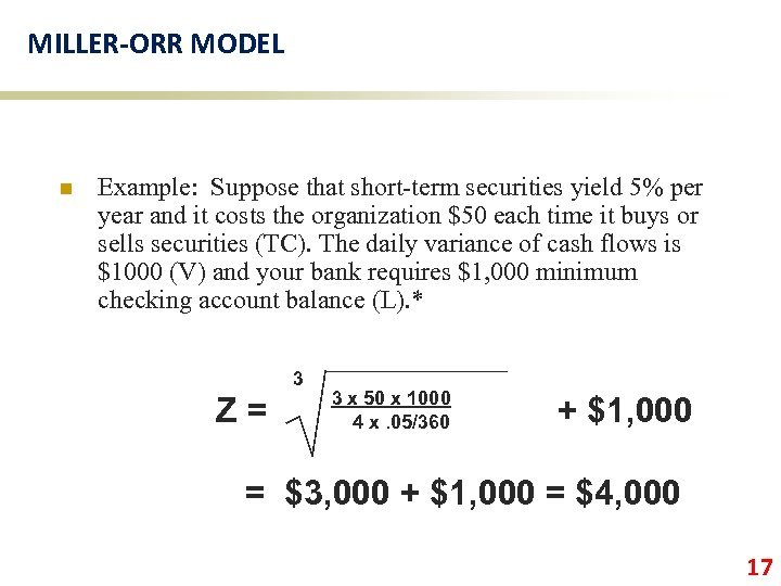 MILLER-ORR MODEL n Example: Suppose that short-term securities yield 5% per year and it