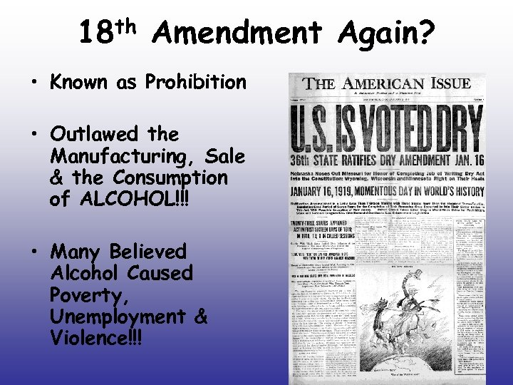 th 18 Amendment Again? • Known as Prohibition • Outlawed the Manufacturing, Sale &