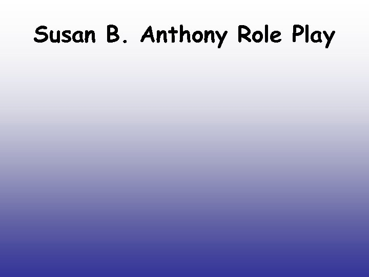 Susan B. Anthony Role Play