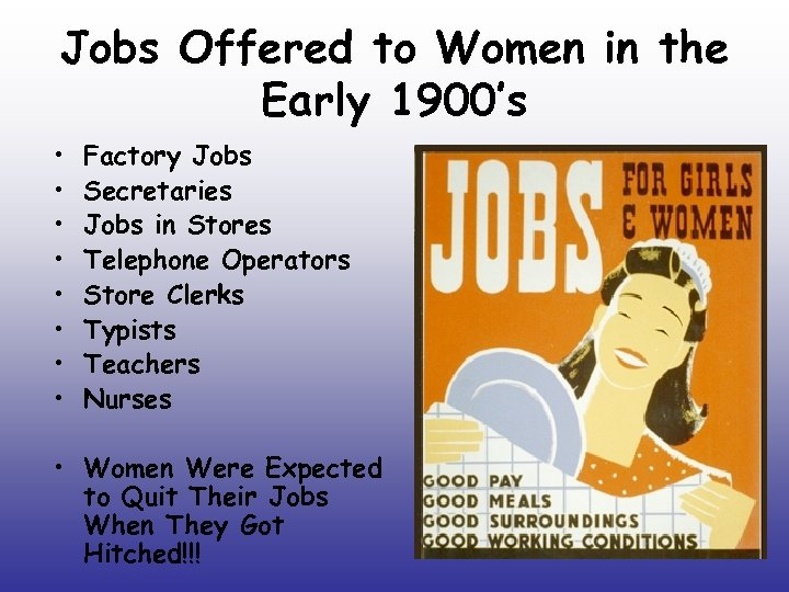 Jobs Offered to Women in the Early 1900's • • Factory Jobs Secretaries Jobs