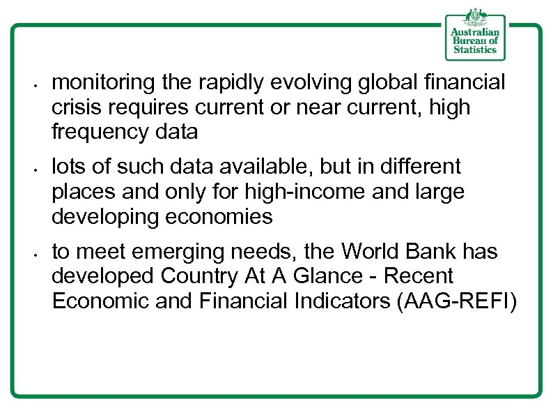 • • • monitoring the rapidly evolving global financial crisis requires current or