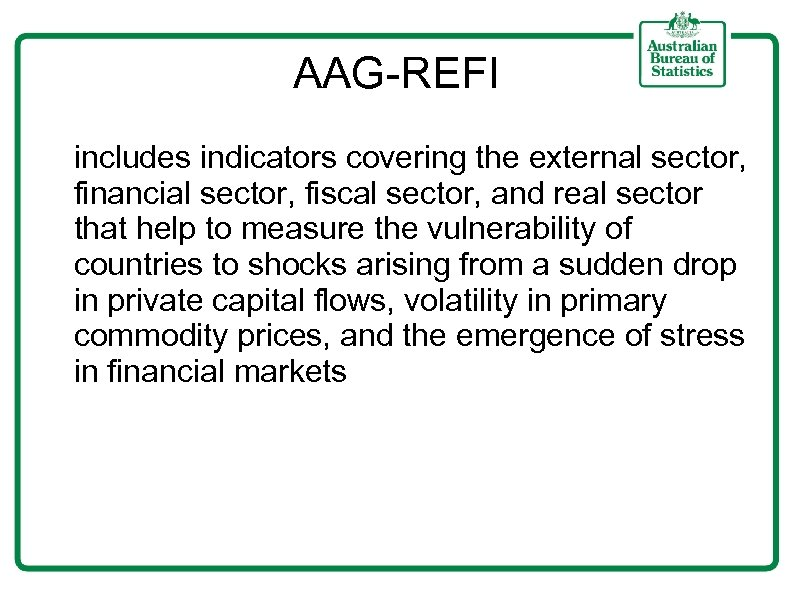 AAG-REFI includes indicators covering the external sector, financial sector, fiscal sector, and real sector