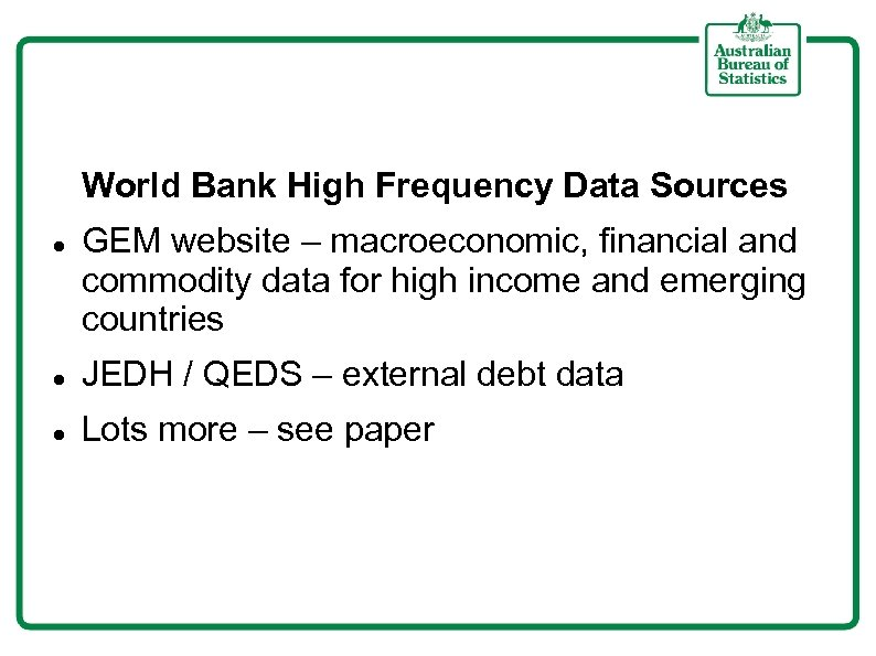 World Bank High Frequency Data Sources GEM website – macroeconomic, financial and commodity data