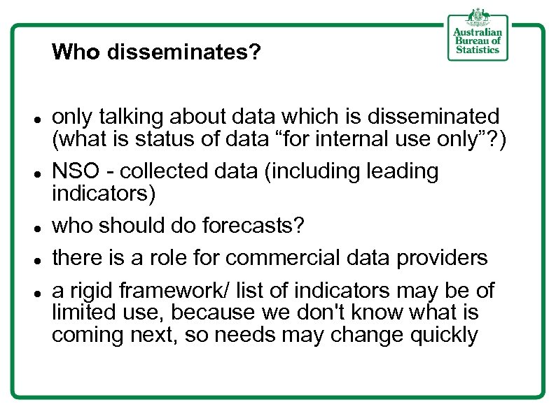 Who disseminates? only talking about data which is disseminated (what is status of data