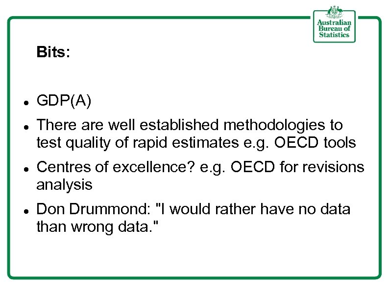 Bits: GDP(A) There are well established methodologies to test quality of rapid estimates e.