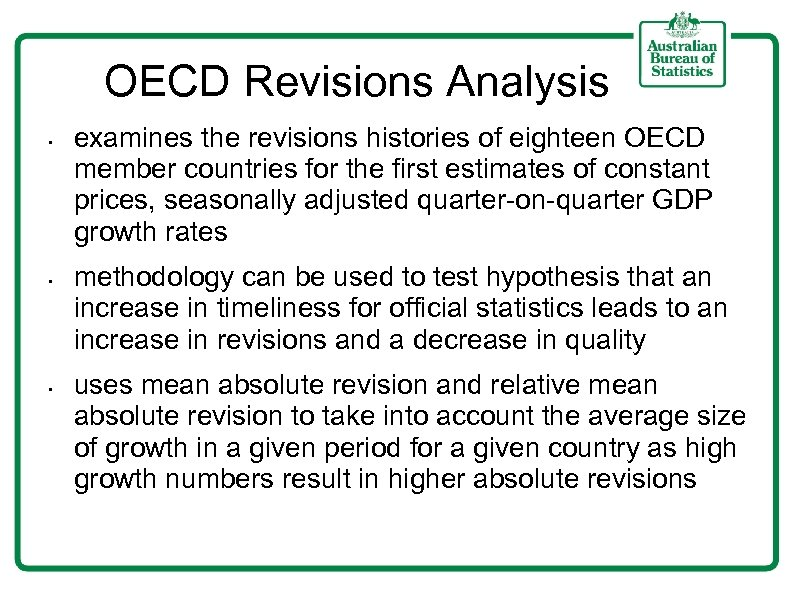 OECD Revisions Analysis • • • examines the revisions histories of eighteen OECD member