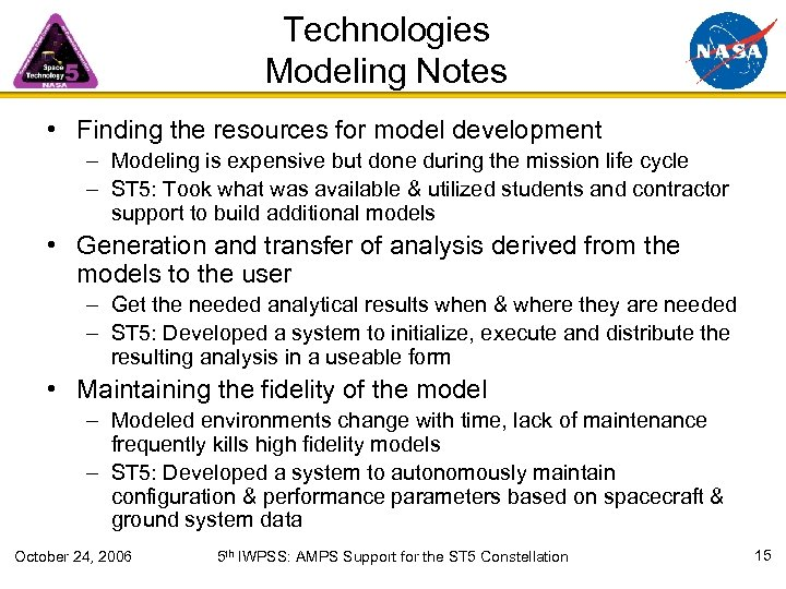 Technologies Modeling Notes • Finding the resources for model development – Modeling is expensive