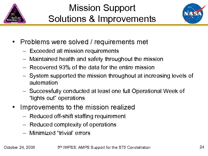Mission Support Solutions & Improvements • Problems were solved / requirements met – –