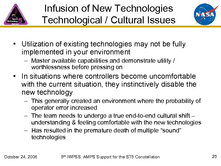 Infusion of New Technologies Technological / Cultural Issues • Utilization of existing technologies may