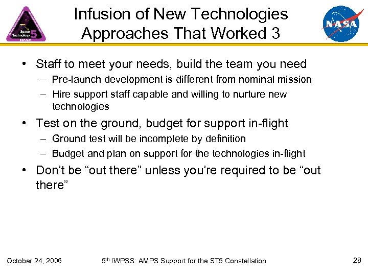 Infusion of New Technologies Approaches That Worked 3 • Staff to meet your needs,