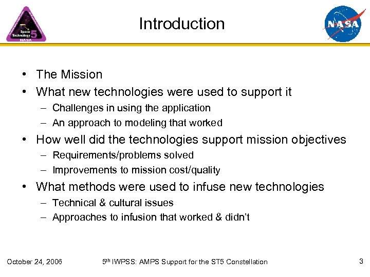 Introduction • The Mission • What new technologies were used to support it –