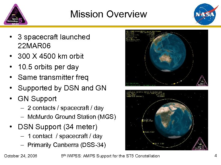 Mission Overview • 3 spacecraft launched 22 MAR 06 • 300 X 4500 km