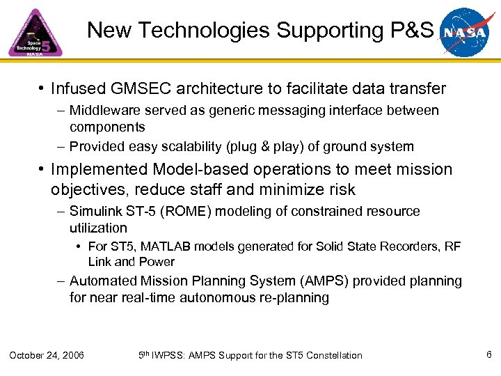 New Technologies Supporting P&S • Infused GMSEC architecture to facilitate data transfer – Middleware