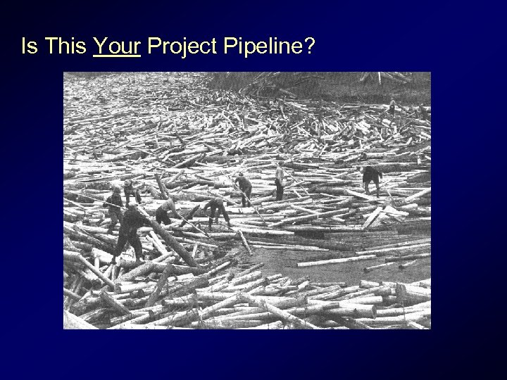Is This Your Project Pipeline?