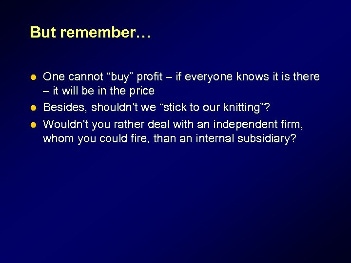 """But remember… One cannot """"buy"""" profit – if everyone knows it is there –"""