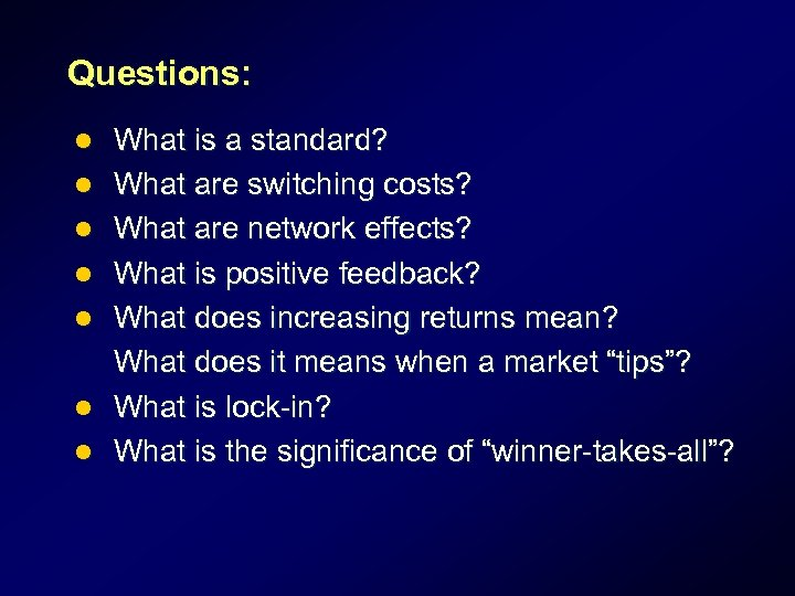 Questions: l l l l What is a standard? What are switching costs? What