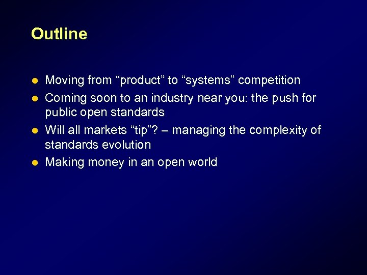 """Outline l l Moving from """"product"""" to """"systems"""" competition Coming soon to an industry"""