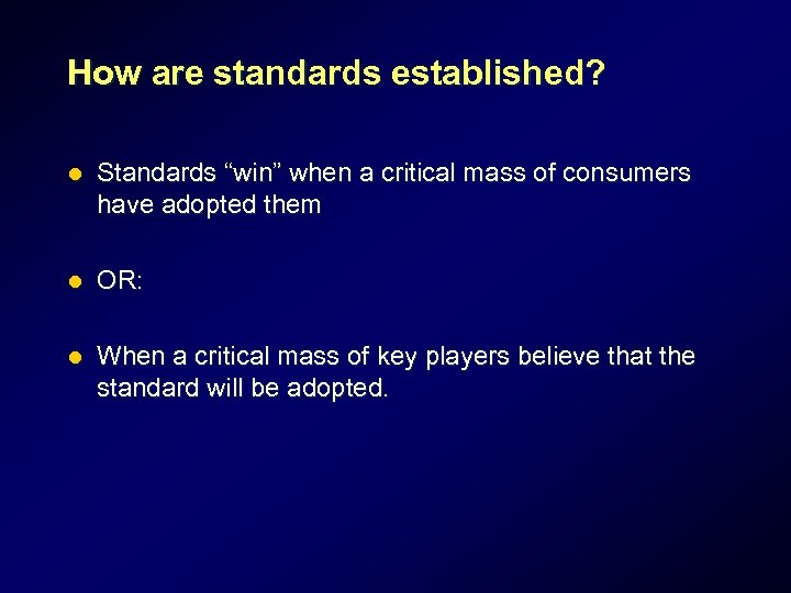 """How are standards established? l Standards """"win"""" when a critical mass of consumers have"""