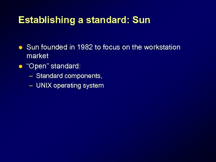 Establishing a standard: Sun founded in 1982 to focus on the workstation market l
