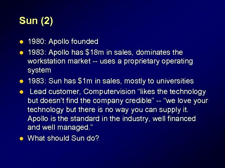 Sun (2) l l l 1980: Apollo founded 1983: Apollo has $18 m in
