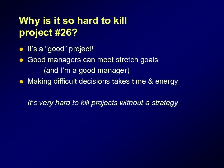 """Why is it so hard to kill project #26? It's a """"good"""" project! l"""
