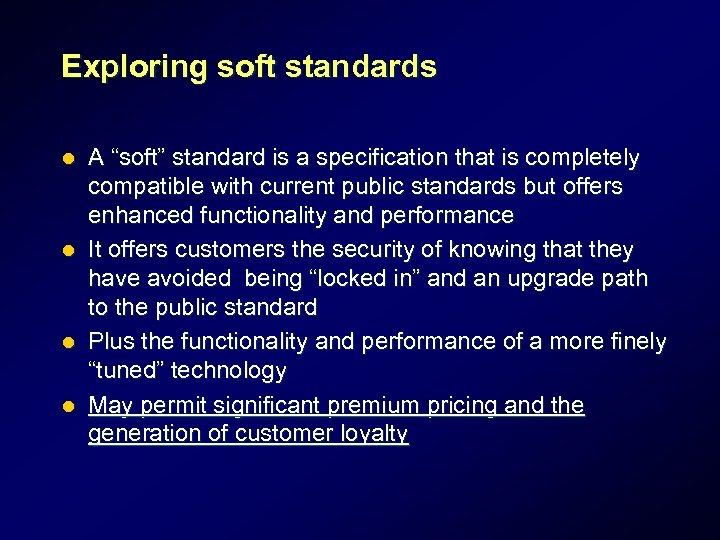 """Exploring soft standards A """"soft"""" standard is a specification that is completely compatible with"""
