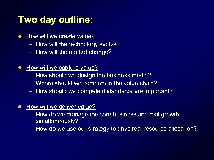Two day outline: l How will we create value? – How will the technology