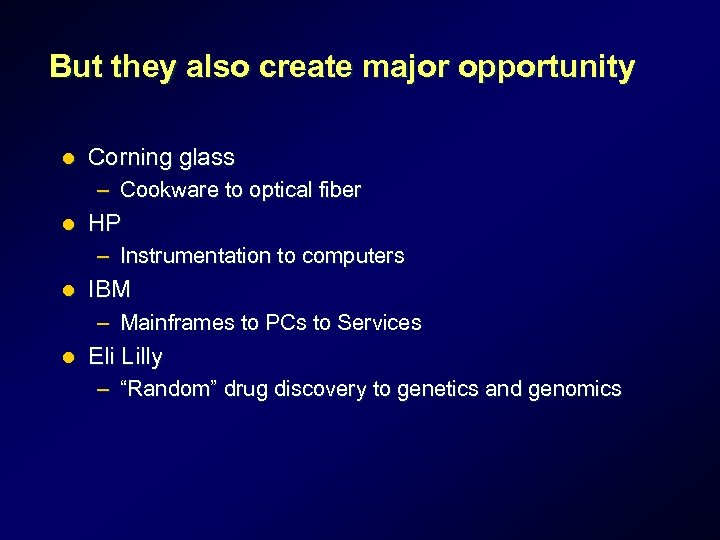 But they also create major opportunity l Corning glass – Cookware to optical fiber