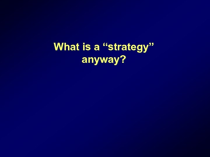 """What is a """"strategy"""" anyway?"""