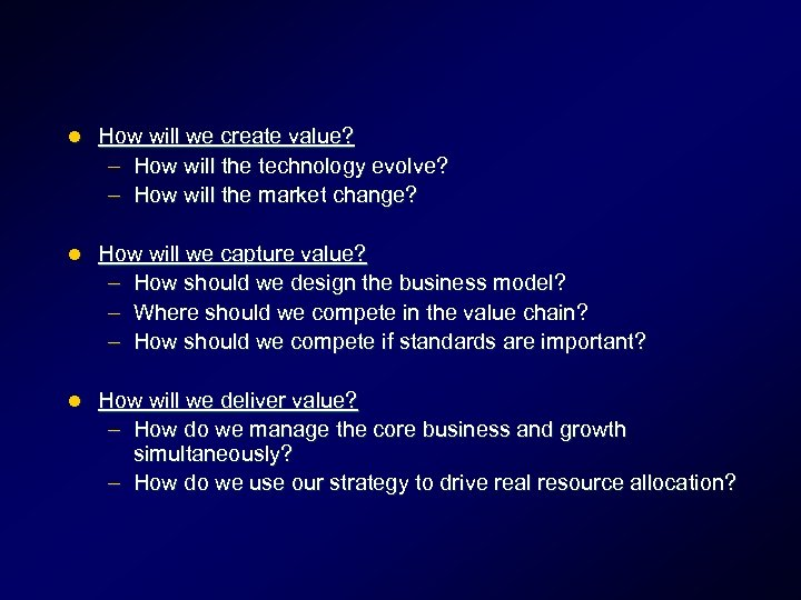 l How will we create value? – How will the technology evolve? – How