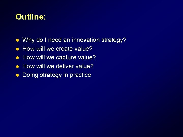 Outline: l l l Why do I need an innovation strategy? How will we