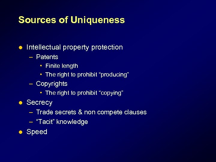 Sources of Uniqueness l Intellectual property protection – Patents • Finite length • The