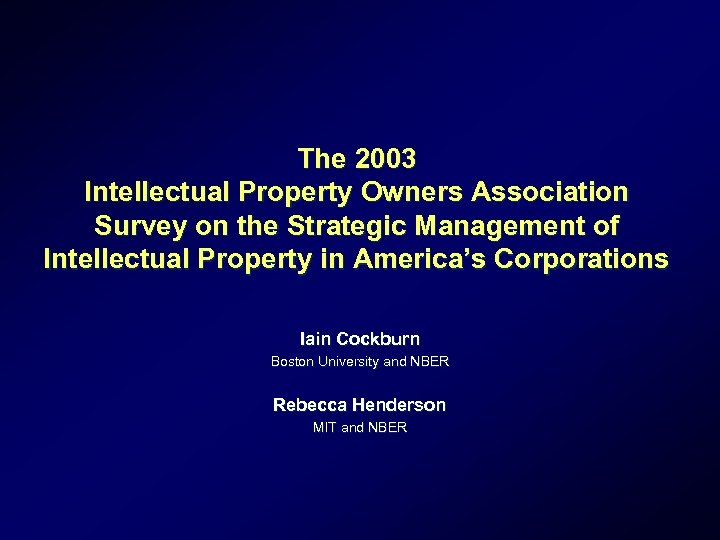 The 2003 Intellectual Property Owners Association Survey on the Strategic Management of Intellectual Property