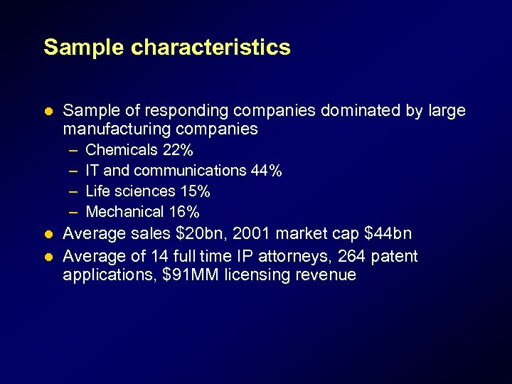 Sample characteristics l Sample of responding companies dominated by large manufacturing companies – –