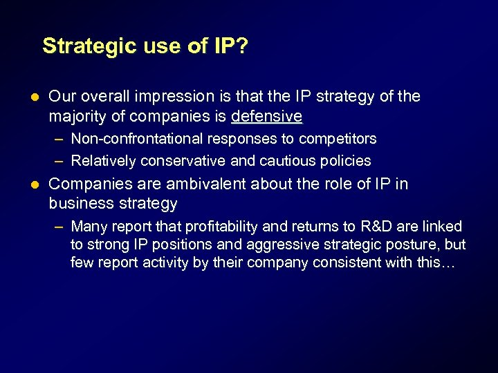 Strategic use of IP? l Our overall impression is that the IP strategy of