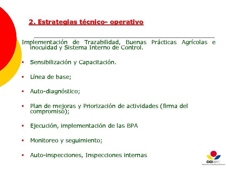 2. Estrategias técnico- operativo Implementación de Trazabilidad, Buenas Prácticas Agrícolas e inocuidad y Sistema