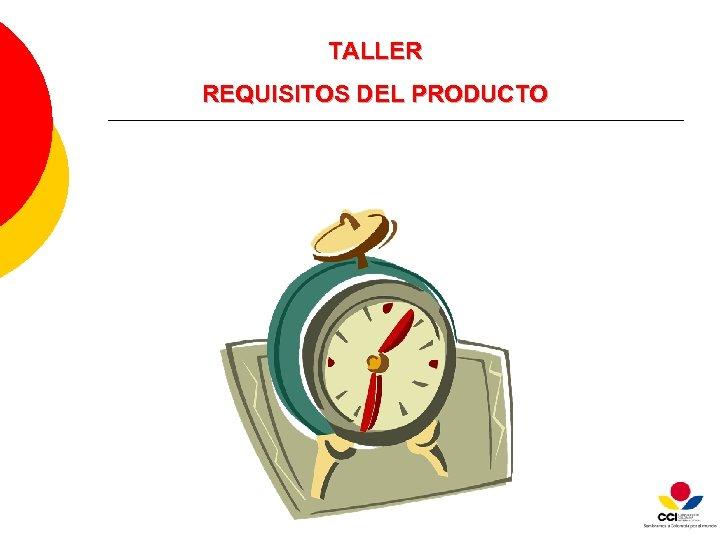 TALLER REQUISITOS DEL PRODUCTO