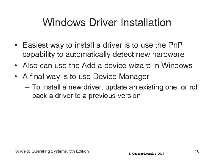 Windows Driver Installation • Easiest way to install a driver is to use the