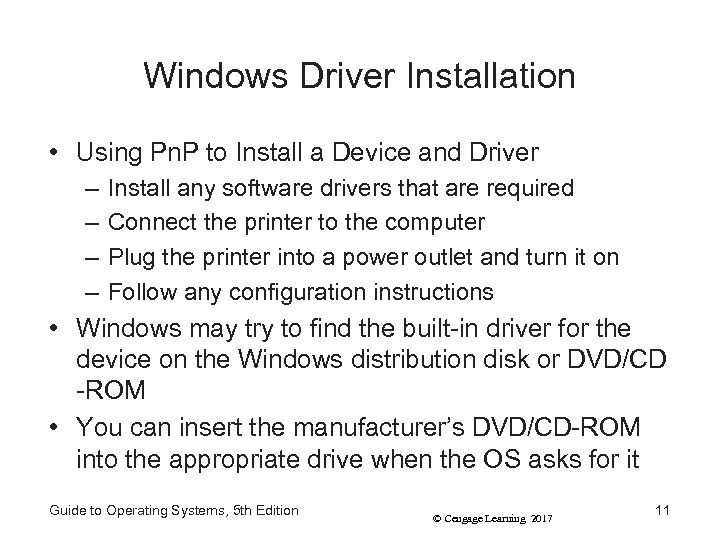 Windows Driver Installation • Using Pn. P to Install a Device and Driver –