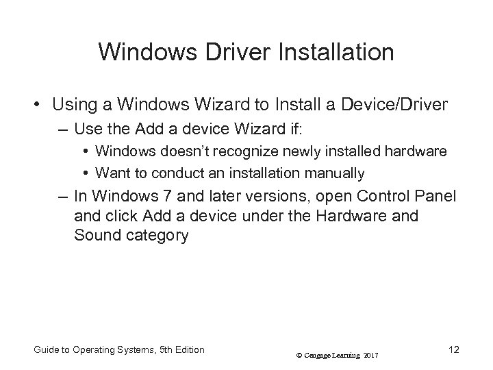 Windows Driver Installation • Using a Windows Wizard to Install a Device/Driver – Use