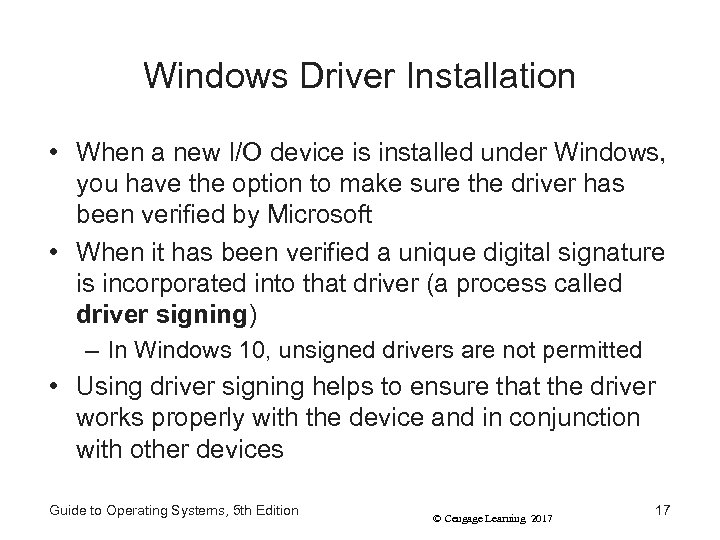 Windows Driver Installation • When a new I/O device is installed under Windows, you